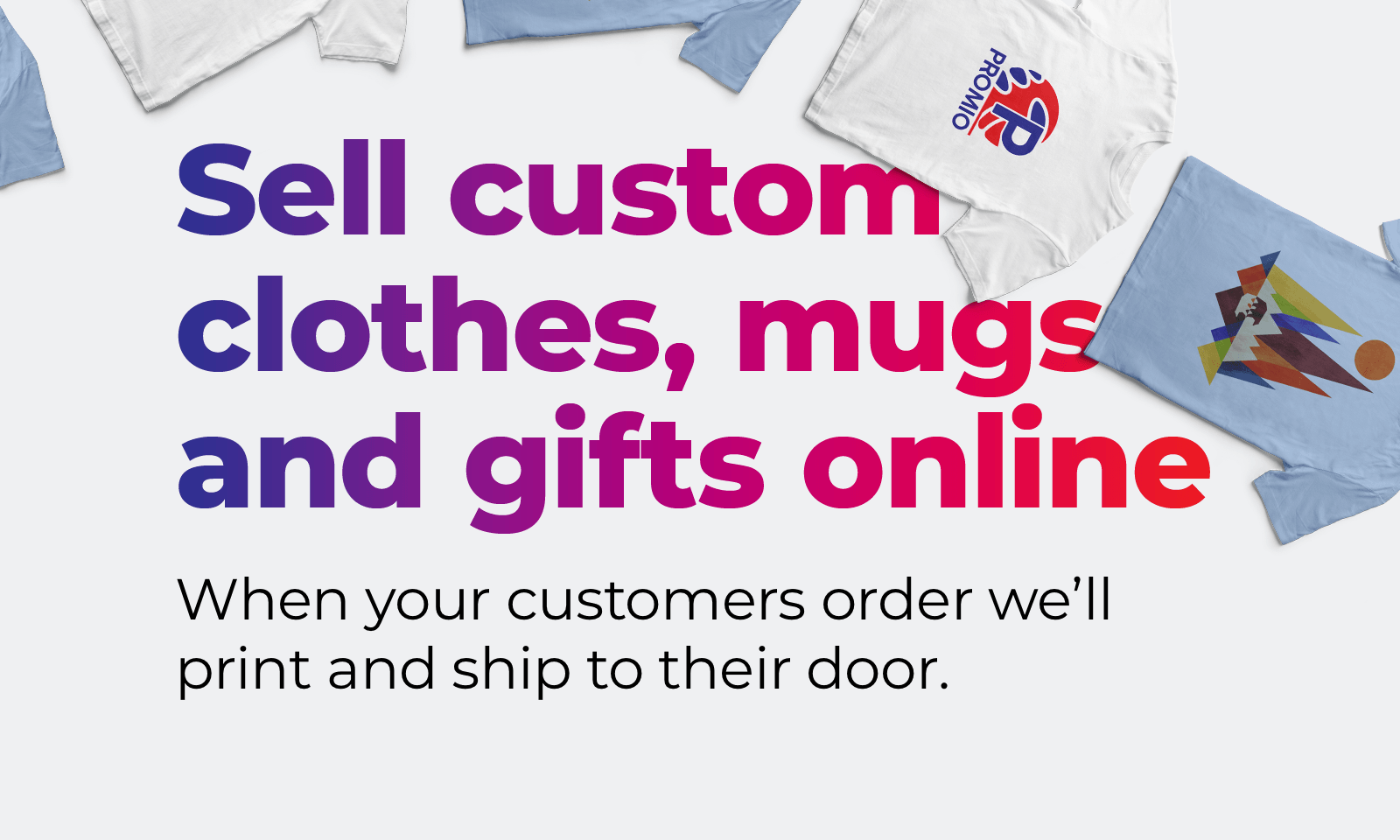 Sell custom clothes, mugs and gifts online - How it works